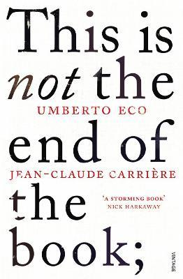 This is Not the End of the Book : A conversation curated by Jean-Philippe de Tonnac
