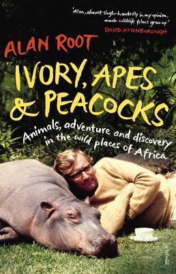 Ivory, Apes & Peacocks : Animals, adventure and discovery in the wild places of Africa