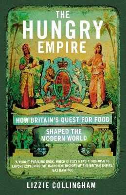 Thebridgelondon-ils.co.uk The Hungry Empire : How Britain's Quest for Food Shaped the Modern World image