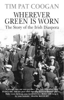 Wherever Green is Worn:The Story of the Irish Diaspora