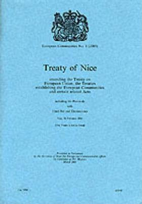 European Communities 2001: Treaty of Nice, Amending the Treaty on European Union, the Treaties Establishing the European Communities and Certain Related Acts Including the Protocols with Final Act and Declarations No. 1