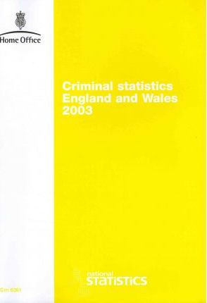 Criminal Statistics England and Wales 2003: Statistics to Criminal Proceedings for the Year 2003 2003