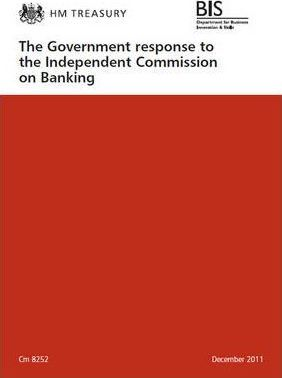 The Government Response to the Independent Commission on Banking