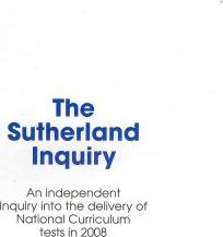 The Sutherland Inquiry - an Independent Inquiry into the Delivery of National Curriculum Tests in 2008