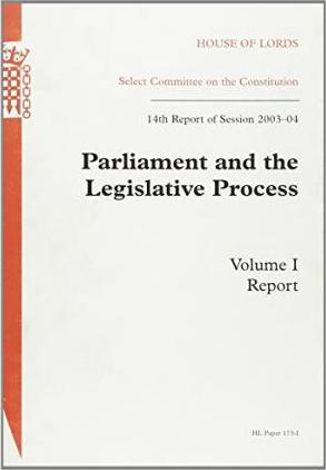 Parliament and the Legislative Process,14th Report of Session 2003-04 2003-04