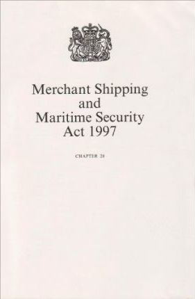 The Merchant Shipping and Maritime Security Act 1997: Chapter 28