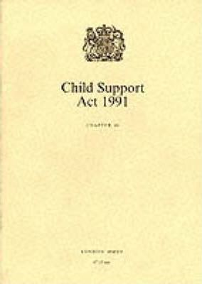 Child Support Act 1991: Elizabeth II. Chapter 48