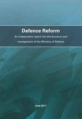 Defence reform  an independent report into the structure and management of the Ministry of Defence