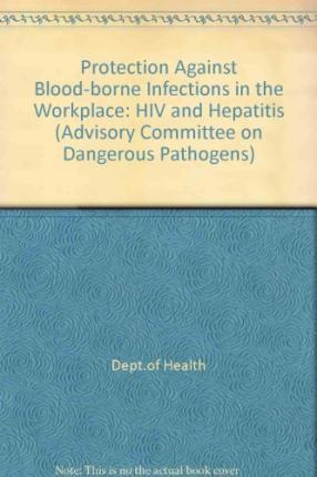 Protection Against Blood-borne Infections in the Workplace