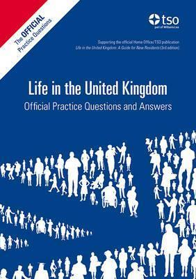 Life in the United Kingdom : official practice questions and answers