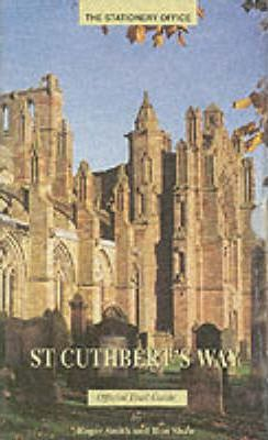 St. Cuthbert's Way : Melrose to Lindisfarne - The Official Trail Guide
