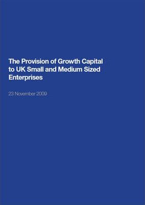 The Provision of Growth Capital to UK Small and Medium Sized Enterprises