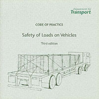 The Safety of Loads on Vehicles: Code of Practice