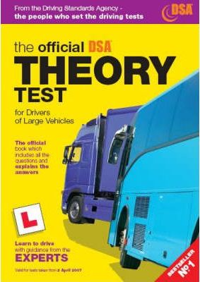 The Official DSA Theory Test for Drivers of Large Vehicles: Valid for Tests Taken from 3rd April 2006