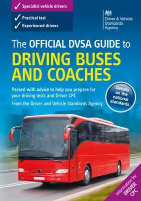 The Official DVSA Guide to Driving Buses and Coaches 2016