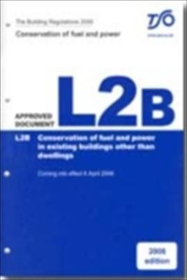 The Building Regulations 2000: Approved Document L2B