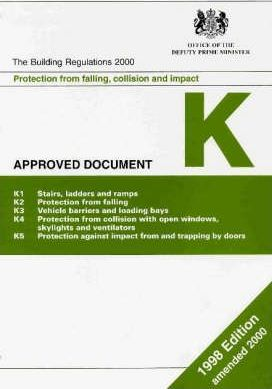 Building Regulations, 1991: Protection from Falling, Collision and Impact; 1998 Edition (incorporating 2000 Amendments) Pt. K
