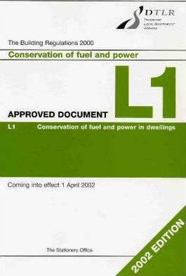 The Building Regulations 2000 Approved Document L: 2002 Edition Vol L1