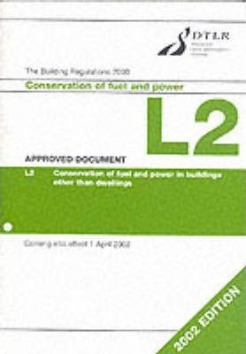 The Building Regulations 2000 Approved Document L: 2002 Edition Vol 2L