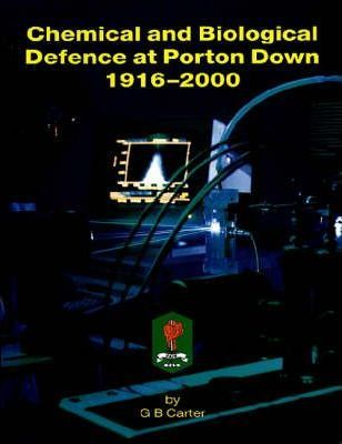 Chemical and Biological Defence at Porton Down, 1916-2000