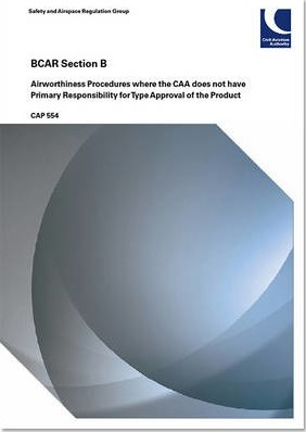 BCAR section B - airworthiness procedures where the CAA does not have primary responsibility for type approval of the product