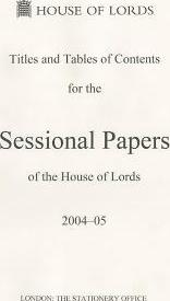 Titles and tables of contents for the sessional papers of the House of Lords 2004-05