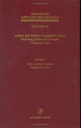Advances in Applied Mechanics: Advances in Applied Mechanics Subject and Author Cumulative Index : Volumes 1-34 Volume 35