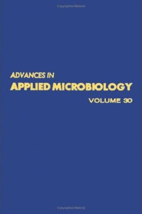 Advances in Applied Microbiology: v. 30