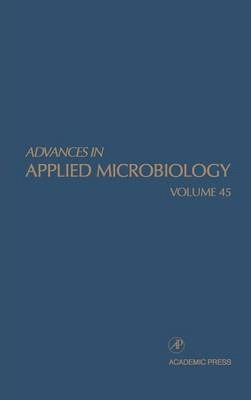 Advances in Applied Microbiology: Volume 45