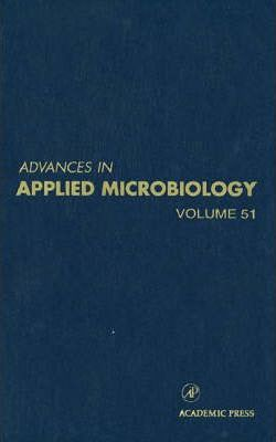 Advances in Applied Microbiology: Volume 51