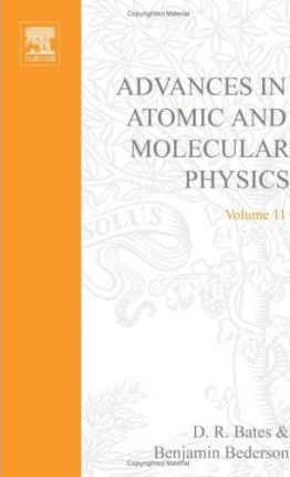 Advances in Atomic and Molecular Physics: v. 11