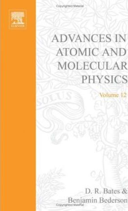 Advances in Atomic and Molecular Physics: v. 12