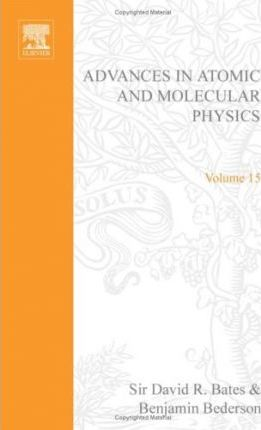 Advances in Atomic and Molecular Physics: v. 15