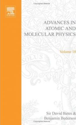 Advances in Atomic and Molecular Physics: v. 18