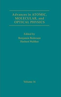 Advances in Atomic, Molecular, and Optical Physics: Volume 34