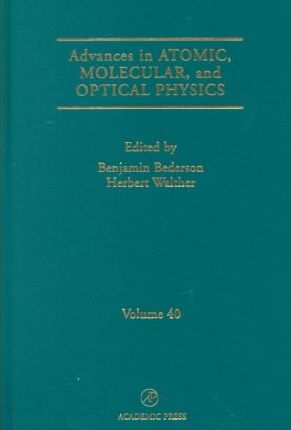 Advances in Atomic, Molecular, and Optical Physics: Volume 40