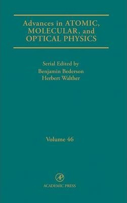 Advances in Atomic, Molecular, and Optical Physics: Volume 46