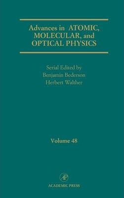 Advances in Atomic, Molecular, and Optical Physics: Volume 48