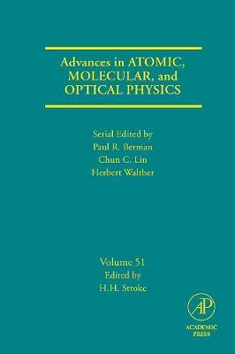 Advances in Atomic, Molecular, and Optical Physics: Volume 51
