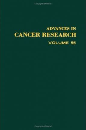Advances in Cancer Research: v. 55