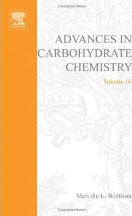 Advances in Carbohydrate Chemistry and Biochemistry: v. 16