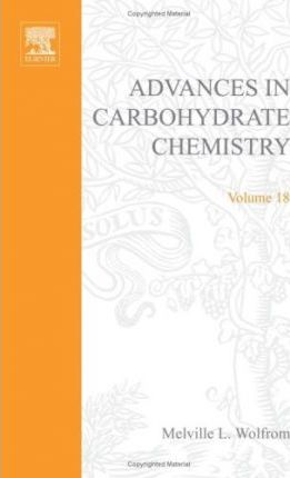 Advances in Carbohydrate Chemistry and Biochemistry: v. 18