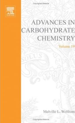 Advances in Carbohydrate Chemistry and Biochemistry: v. 19