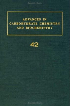 Advances in Carbohydrate Chemistry and Biochemistry: v. 42