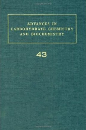 Advances in Carbohydrate Chemistry and Biochemistry: v. 43