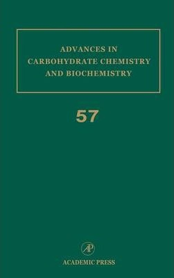 Advances in Carbohydrate Chemistry and Biochemistry: Volume 57