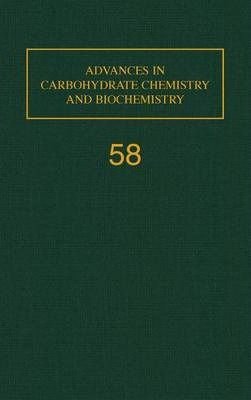 Advances in Carbohydrate Chemistry and Biochemistry: Volume 58