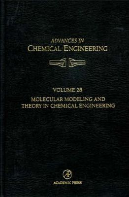 Molecular Modeling and Theory in Chemical Engineering: Volume 28