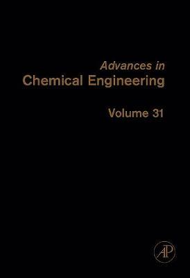 Advances in Chemical Engineering: Volume 31