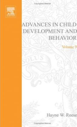 Advances in Child Development and Behavior: v. 9